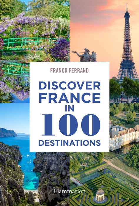 Discover France in 100 Destinations