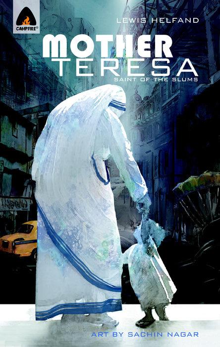 Mother Teresa: Saint of the Slums