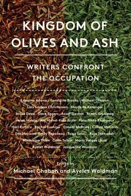 Cover of Kingdom of Olives and Ash: Writers Confront the Occupation