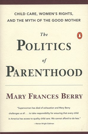 The Politics of Parenthood