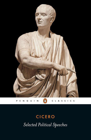 Cicero: Selected Political Speeches