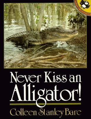Never Kiss an Alligator!