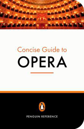 The Penguin Concise Guide to Opera