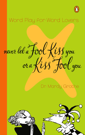 Never Let a Fool Kiss You or a Kiss Fool You