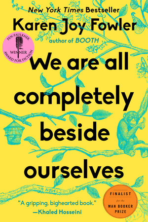 Book jacket for We Are All Completely Beside Ourselves