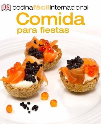 Cocina Fácil Internacional -Comida para fiestas (Party Food)