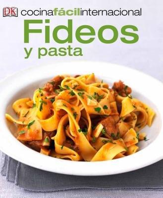 Cocina Fácil Internacional -Pastas (Pastas and Noodles)