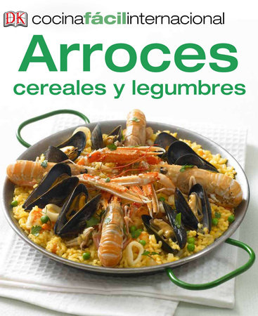 Cocina Fácil Internacional -Arroces (Rice, Grains and Pulses)