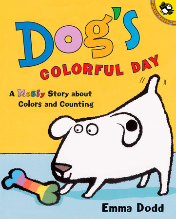 Dog's Colorful Day:A Messy Story About Colors and Counting