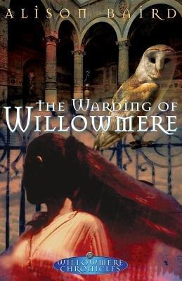 Willowmere Chronicles #2 Warding of Willowmere