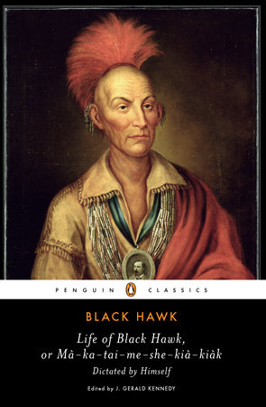 Life of Black Hawk, or Ma-ka-tai-me-she-kia-kiak