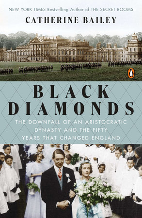 Black Diamonds by Catherine Bailey