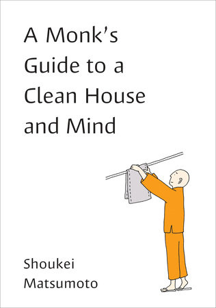 A Monk's Guide to a Clean House and Mind