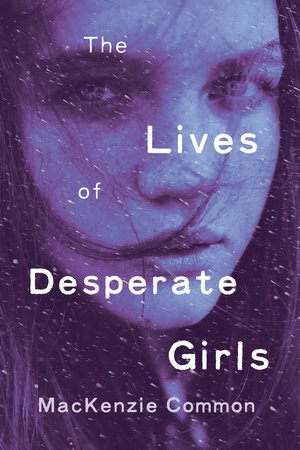 The Lives of Desperate Girls