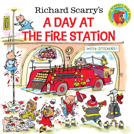 Richard Scarry's A Day at the Fire Station by Huck Scarry