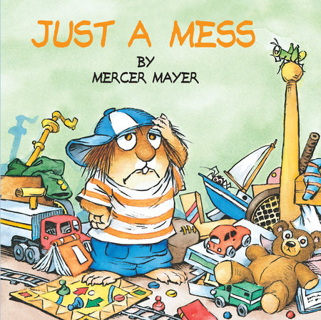Just a Mess (Little Critter) by Mercer Mayer