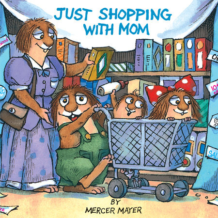 Just Shopping With Mom (Little Critter) by