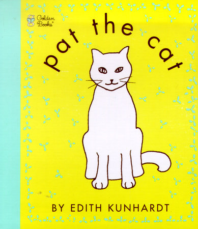 Pat the Cat (Pat the Bunny) by Edith Kunhardt Davis
