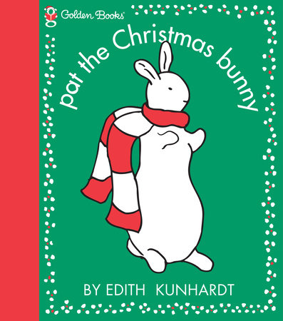 Pat the Christmas Bunny (Pat the Bunny) by Edith Kunhardt Davis