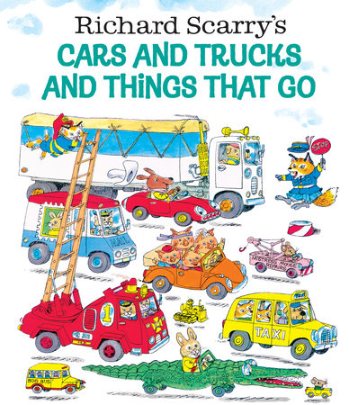Richard Scarry's Cars and Trucks and Things That Go by Richard Scarry