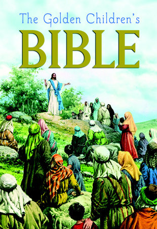 The Golden Children's Bible by Golden Books
