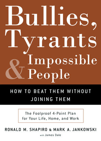 Bullies, Tyrants, and Impossible People by