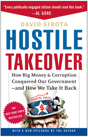 Hostile Takeover by David Sirota