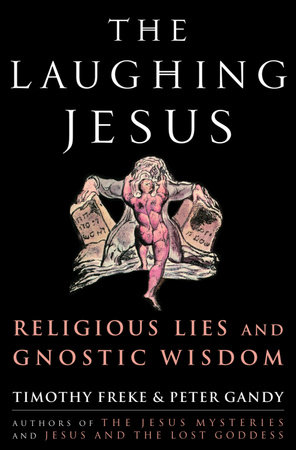 The Laughing Jesus by Timothy Freke and Peter Gandy
