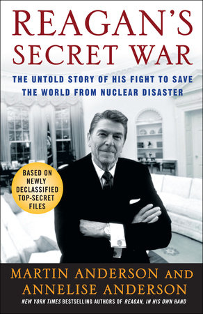 Reagan's Secret War by Annelise Anderson and Martin Anderson