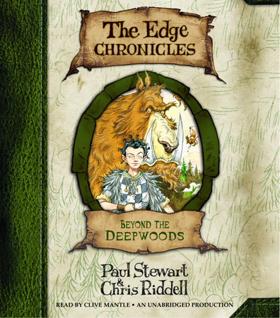 Beyond the Deepwoods: The Edge Chronicles Book 1 by Paul Stewart and Chris Riddell