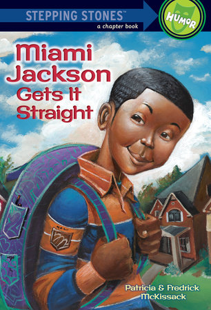 Miami Jackson Gets It Straight by Fredrick McKissack and Patricia McKissack