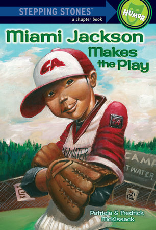 Miami Jackson Makes the Play by Fredrick McKissack and Patricia McKissack