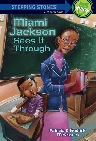 Miami Jackson Sees It Through by Patricia McKissack and Fredrick McKissack