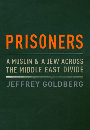 Prisoners by Jeffrey Goldberg