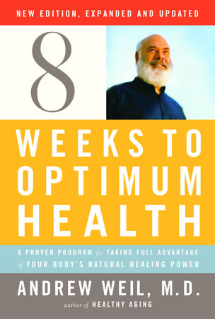 Eight Weeks to Optimum Health, Revised Edition by