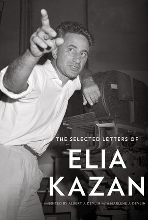 The Selected Letters of Elia Kazan by
