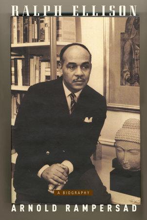 Ralph Ellison by Arnold Rampersad