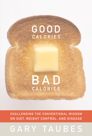 Good Calories, Bad Calories