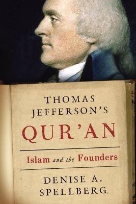 Thomas Jefferson's Qur'an by Denise Spellberg