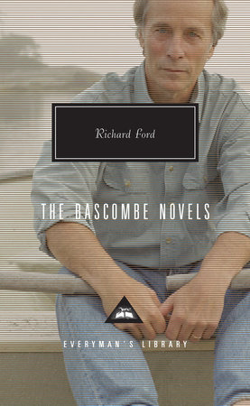 The Bascombe Novels by Richard Ford