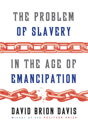 The Problem of Slavery in the Age of Emancipation by