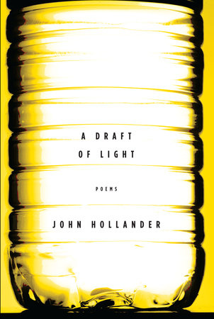 A Draft of Light by John Hollander