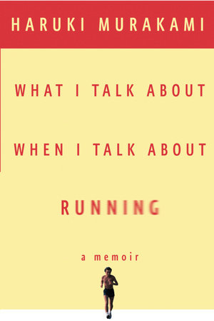 What I Talk About When I Talk About Running by
