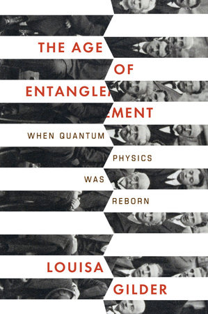 The Age of Entanglement by Louisa Gilder