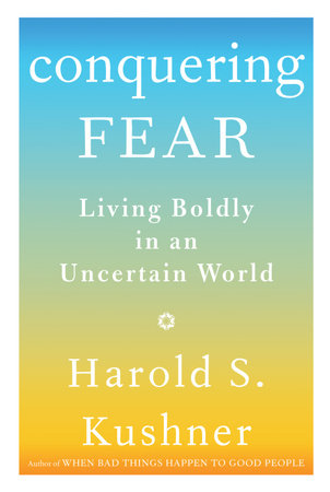 Conquering Fear by Harold S. Kushner