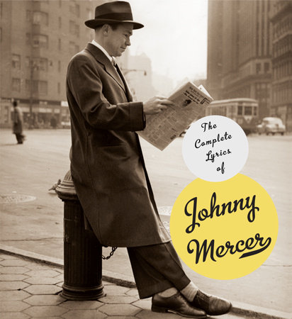 The Complete Lyrics of Johnny Mercer by