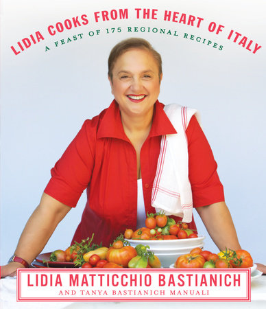 Lidia Cooks from the Heart of Italy by Lidia Matticchio Bastianich and Tanya Bastianich Manuali