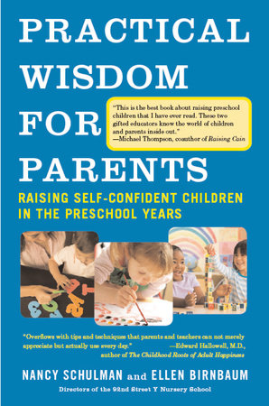 Practical Wisdom for Parents by Ellen Birnbaum and Nancy Schulman
