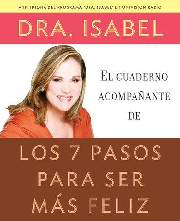 El cuaderno acompañante de los 7 pasos para ser más feliz by Isabel Gomez-Bassols