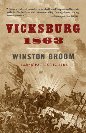 Vicksburg, 1863 by Winston Groom